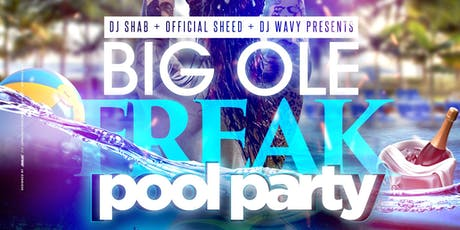 Big Ole Freak Pool Party Pt. 2 tickets