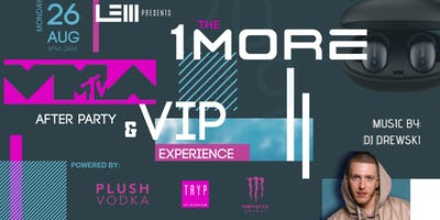 The 1MORE VMA After Party & VIP Experience