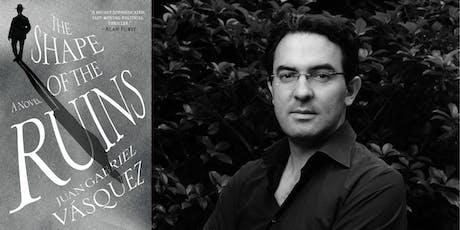 Juan Gabriel Vásquez: The Shape of the Ruins tickets