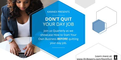 Learn How to  Build Your Business  BEFORE Leaving  Your Day Job