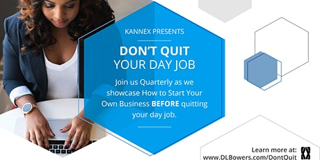 Learn How to  Build Your Business  BEFORE Leaving  Your Day Job tickets
