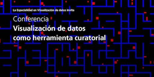 Conferencia Visualización de datos como herramienta curatorial