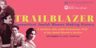 Trailblazer: Connecticut Jewish Women Making History with Judith Rosenbaum, Ph.D.