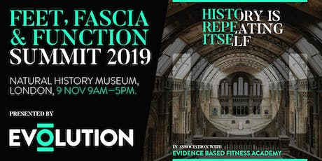 Feet, Fascia & Function Summit 2019 - in association with Evidence Based Fitness Academy tickets