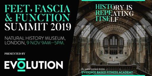 Feet, Fascia & Function Summit 2019 - in association with Evidence Based Fitness Academy