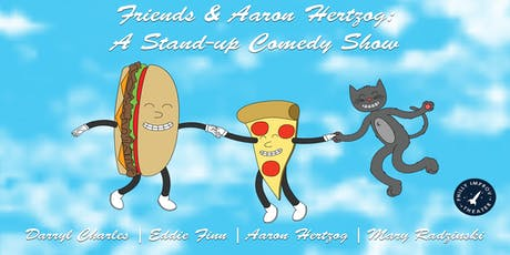 Friends & Aaron Hertzog: A Stand-up Comedy Show tickets