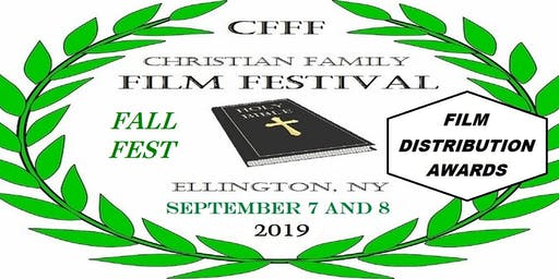 CHRISTIAN FAMILY FILM FESTIVAL FALL FEST 2019 Retreat/Workshop/Screening and Awards