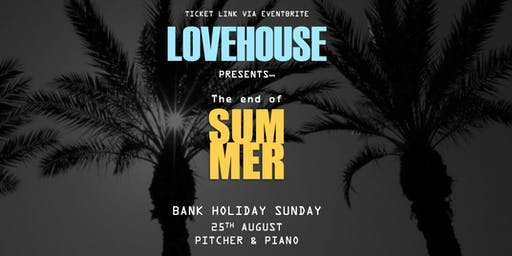 LOVEHOUSE | End of Summer Party