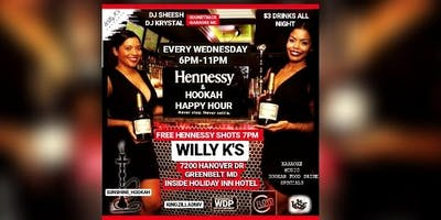 #WCW WILLYKS HENNY AND HOOKAH HAPPY HOUR