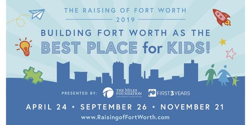 Raising of Fort Worth: Building the Best Place for Kids! | November 21st
