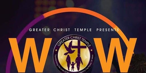Greater Christ Temple WOW Concert 2k19