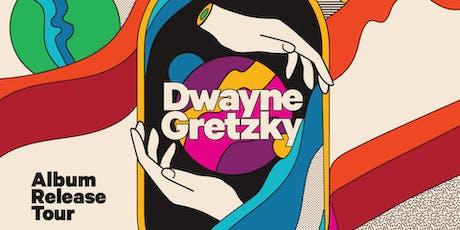 Dwayne Gretzky Album Release Toronto tickets