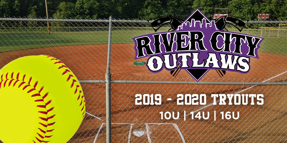 River City Outlaws Fastpitch Tryouts 10U 10am-12pm | 14U 12-2pm