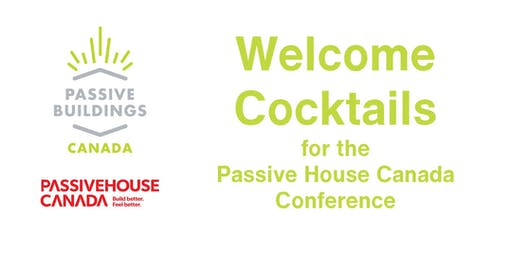 PBC Presents: Welcome Cocktails for The Passive House Canada Conference 2019