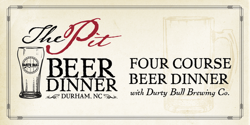 The Pit Durham Durty Bull Brewing Co. Beer Dinner