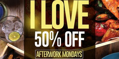 I LOVE 50% OFF AFTERWORK MONDAYS!
