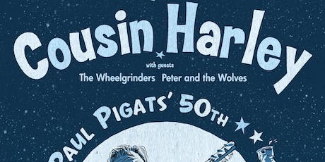 Cousin Harley - Paul Pigat's 50th Birthday Bash! tickets