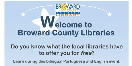 Bem-Vindos às Bibliotecas do Condado de Broward/Welcome to Broward County Libraries tickets