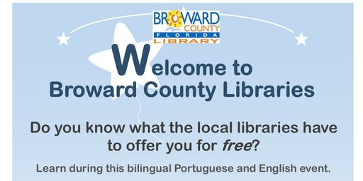Bem-Vindos às Bibliotecas do Condado de Broward/Welcome to Broward County Libraries