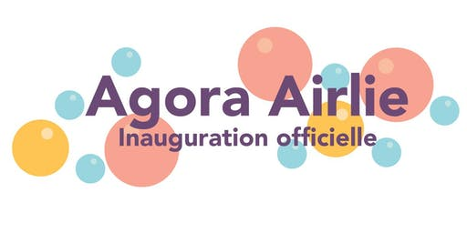 Inauguration officielle Agora Airlie
