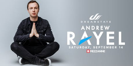 ANDREW RAYEL at MEZZANINE presented by DREAMSTATE tickets