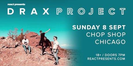 Drax Project tickets