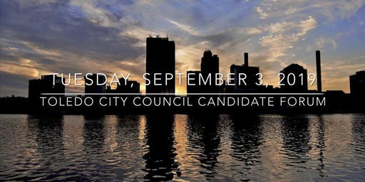 Toledo City Council Candidate Forum