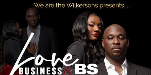 LOVE BUSINESS & Bull$#!+ - WE ARE THE WILKERSONS