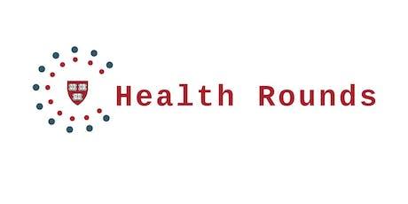 Harvard Health Rounds: August 2019 tickets