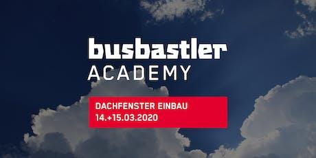 Busbastler Academy - Dachfenster Einbau Tickets