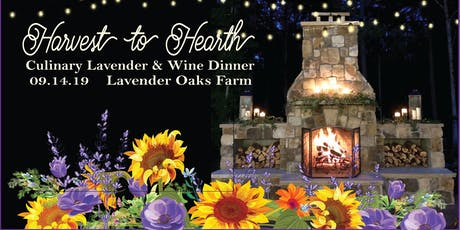 """Harvest to Hearth"" Culinary Lavender & Wine Dinner tickets"