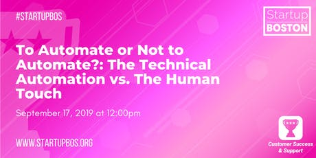 To Automate or Not to Automate?: Technical Automation vs. The Human Touch  tickets