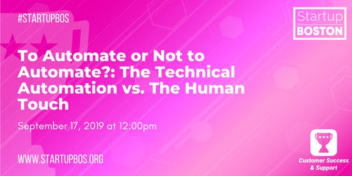 To Automate or Not to Automate?: Technical Automation vs. The Human Touch