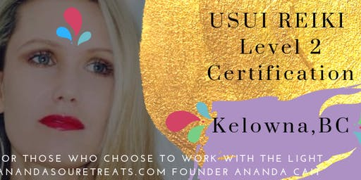 Reiki Level 2 Certification in Kelowna with Ananda Cait