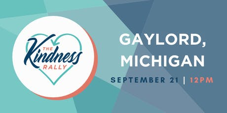 The Kindness Rally: Gaylord, MI tickets