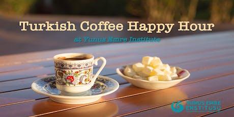Turkish Coffee Happy Hour tickets