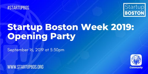 Startup Boston Week 2019: Opening Party