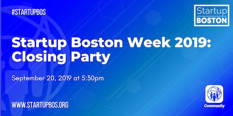Startup Boston Week 2019: Closing Party  tickets