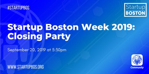 Startup Boston Week 2019: Closing Party
