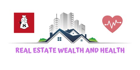 Real Estate Wealth and Health - Connecting the Dots tickets