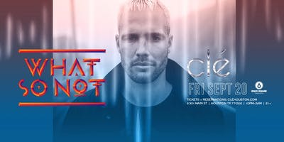 What So Not  / Friday September 20th / Clé