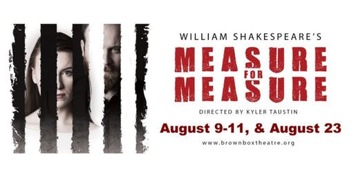 "Brown Box Theatre Project presents Shakespeare's ""Meaure for Measure"""