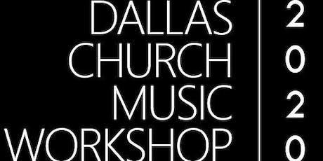2020 Dallas Church Music Workshop tickets
