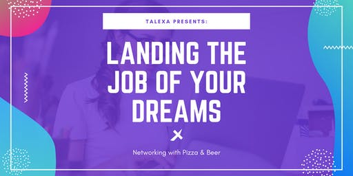 Talexa Meetup: Landing the job of your dreams