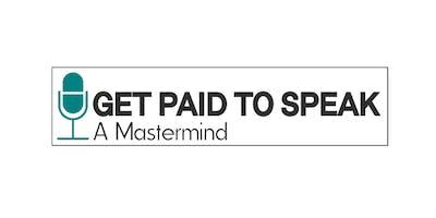 Get Paid to Speak: A Mastermind
