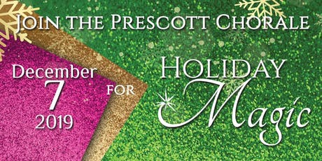 THE PRESCOTT CHORALE: HOLIDAY MAGIC CONCERTS tickets