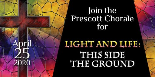 THE PRESCOTT CHORALE: LIGHT AND LIFE: THIS SIDE THE GROUND