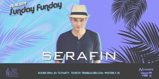 SUNDAY FUNDAY ft. SERAFIN at Tikki Beach | 8.18.19