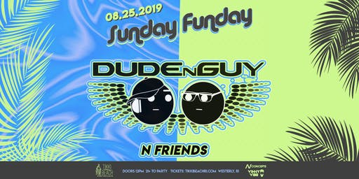 SUNDAY FUNDAY ft. DUDENGUY & FRIENDS at Tikki Beach | 8.25.19
