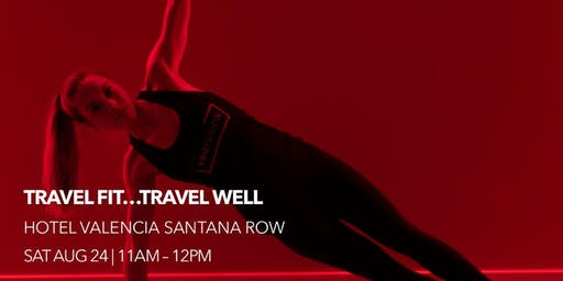 Travel Fit...Travel Well at Hotel Valencia with TruFusion Saratoga